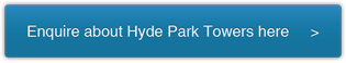 Enquire about Hyde Park Towers here